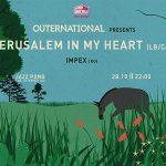 Outernational Night cu Jerusalem in My Heart şi IMPEX? Dau 2 invitaţii duble!