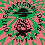 Dacă tot vine vara, câteva nume de pe afişul Outernational Days 2