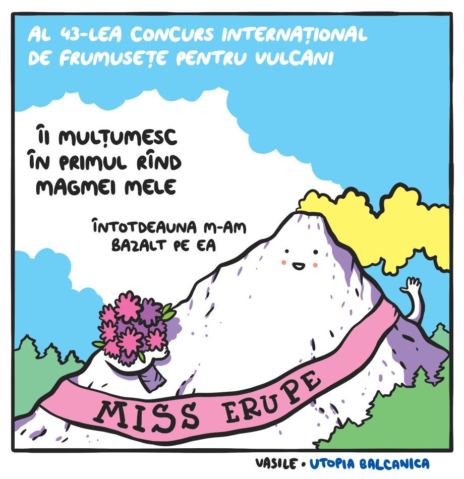 """Al 43-lea concurs internaţional de frumuseţe pentru vulcani. Etna, purtînd banderola cu MISS ERUPE: """"Îi mulţumesc în primul rînd magmei mele. Întotdeauna m-am bazalt pe ea"""""""